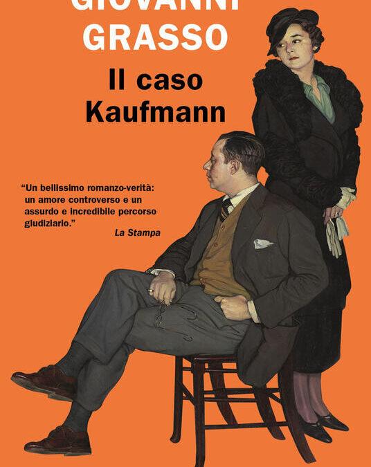 Il caso Kaufmann. O come le leggi di Norimberga hanno stravolto la vita di un ebreo tedesco.